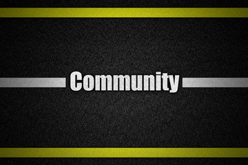Traffic  road surface with text Community