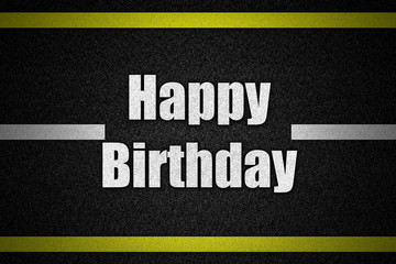 Traffic  road surface with text HappyBirthday