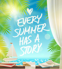 Every summer has a story  - summer vacation design
