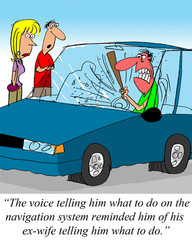 ...voice on navigation system reminded him of ex-wife...