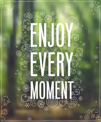 """Enjoy Every Moment"" Poster. Vector illustration."