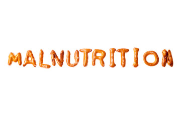 Alphabet pretzel written word MALNUTRITION isolated