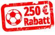 250 € Rabatt