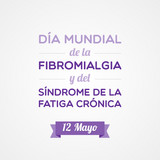 Fibromyalgia and Chronic Fatigue Syndrome Day in Spanish poster