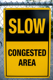 Slow - Congested Area Sign poster