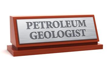 Petroleum Geologist job title on nameplate