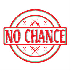 No Chance Rubber Stamp