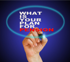 WHAT IS YOUR PLANE FOR PENSION