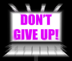 Dont Give Up Sign Displays Encouragement and Yes You Can
