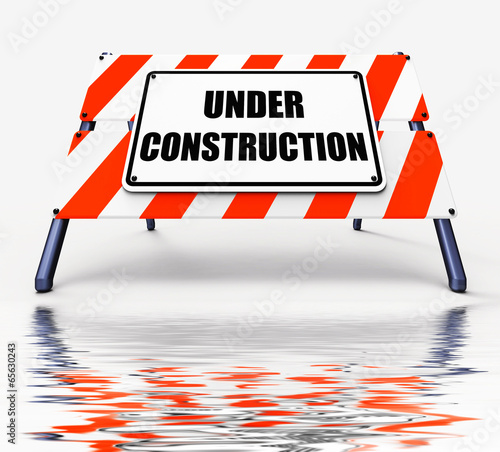 Under Construction Sign Displays Partially Insufficient Construc
