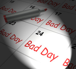 Bad Day Calendar Displays Unpleasant Or Awful Time