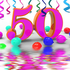 Number Fifty Party Displays Colourful Birthday Party Or Decorate