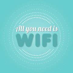 All you need is wifi