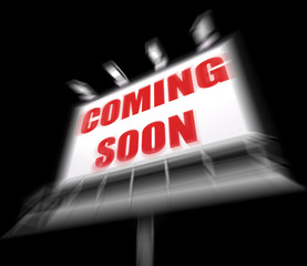Coming Soon Media Sign Displays New or Future Arrival