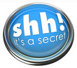 Ssh It's a Secret Words Button Light Confidential Information