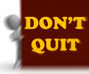 Dont Quit Placard Shows Motivation And Determination