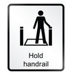 Hold Handrail Information Sign