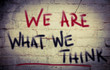 We Are What We Think Concept