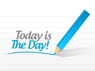 today is the day sign message illustration design