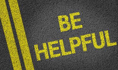 Be Helpful written on the road