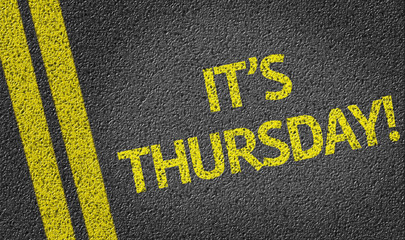It's Thursday written on the road