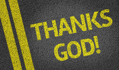 Thanks God written on the road