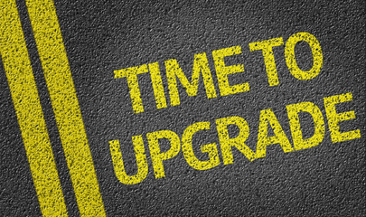 Time to Upgrade written on the road