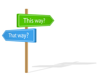 THIS WAY or THAT WAY signposts (decision-making management)