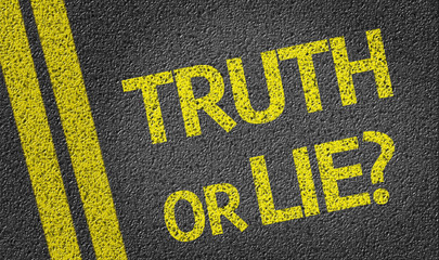 Truth or Lie? written on the road