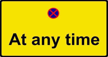 No waiting at any time