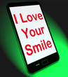 I Love Your Smile On Mobile Means Happy Smiley Expression