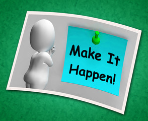 Make It Happen Photo Means Take Action