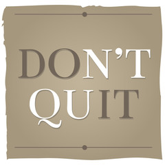 DON'T QUIT - DO IT. Inspirational VECTOR art.