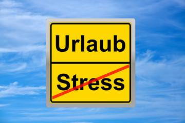 Schild- Stress - Urlaub