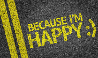 Because Im Happy written on the road