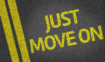 Just Move On written on the road