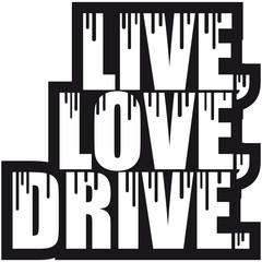 Live Love Drive Graffiti