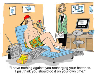 """I have nothing against you recharging your batteries..."""