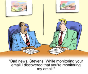 """While monitoring your email I saw you were tracking me..."""