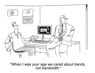 We used to care about bands not bandwidth