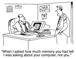 When I asked about memory it was for your computer