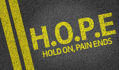 Hope (Hold On, Pain Ends) written on the road