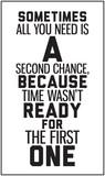 Czasem potrzebujesz to druga szansa, ponieważ czas nie był