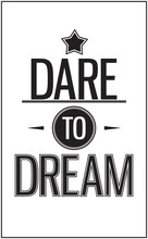 Vintage typography in the quote. Dare to dream