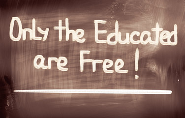 Only The Educated Are Free Concept