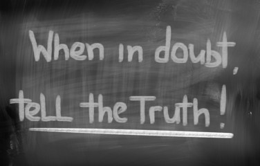 When In Doubt Tell The Truth Concept