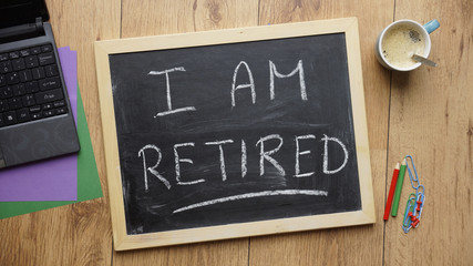 I am retired