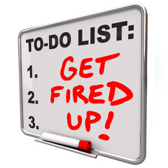Get Fired Up Excited Ready Succeed Words To Do List Board
