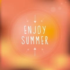 Enjoy summer. Blurred background