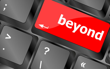 beyond button on keyboard key with soft focus